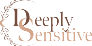 Deeply Sensitive